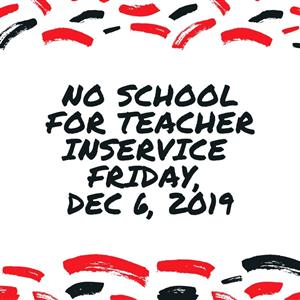 No School Dec 6 for Teacher Inservice